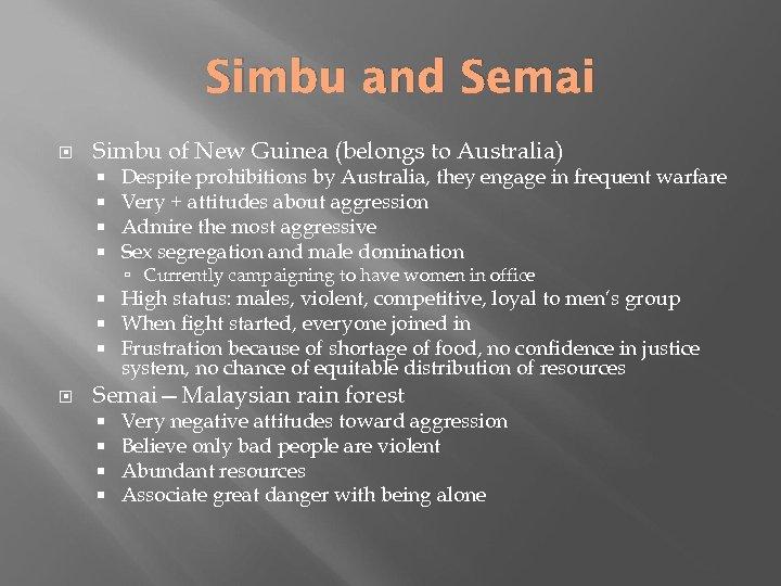 Simbu and Semai Simbu of New Guinea (belongs to Australia) Despite prohibitions by Australia,