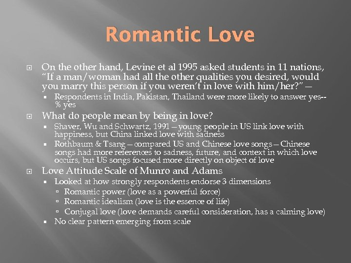 Romantic Love On the other hand, Levine et al 1995 asked students in 11