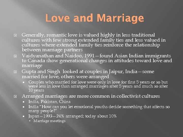 Love and Marriage Generally, romantic love is valued highly in less traditional cultures with