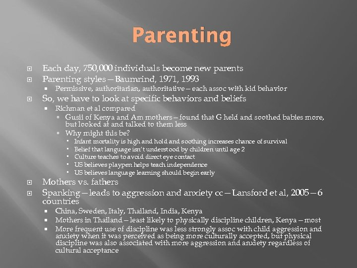 Parenting Each day, 750, 000 individuals become new parents Parenting styles—Baumrind, 1971, 1993 Permissive,