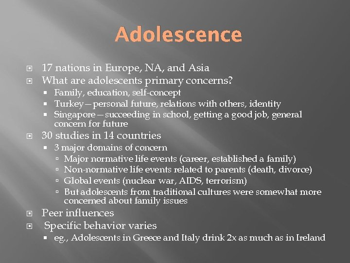 Adolescence 17 nations in Europe, NA, and Asia What are adolescents primary concerns? 30