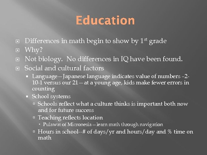 Education Differences in math begin to show by 1 st grade Why? Not biology.