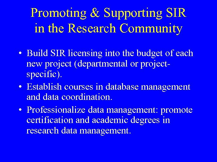 Promoting & Supporting SIR in the Research Community • Build SIR licensing into the
