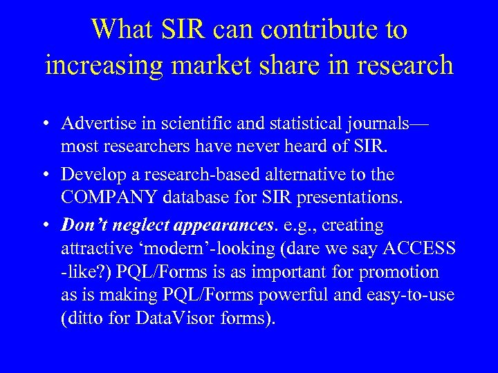 What SIR can contribute to increasing market share in research • Advertise in scientific
