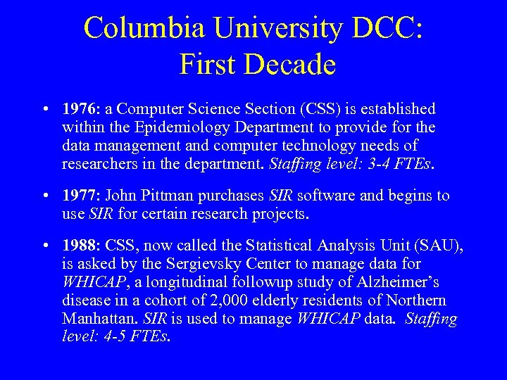 Columbia University DCC: First Decade • 1976: a Computer Science Section (CSS) is established