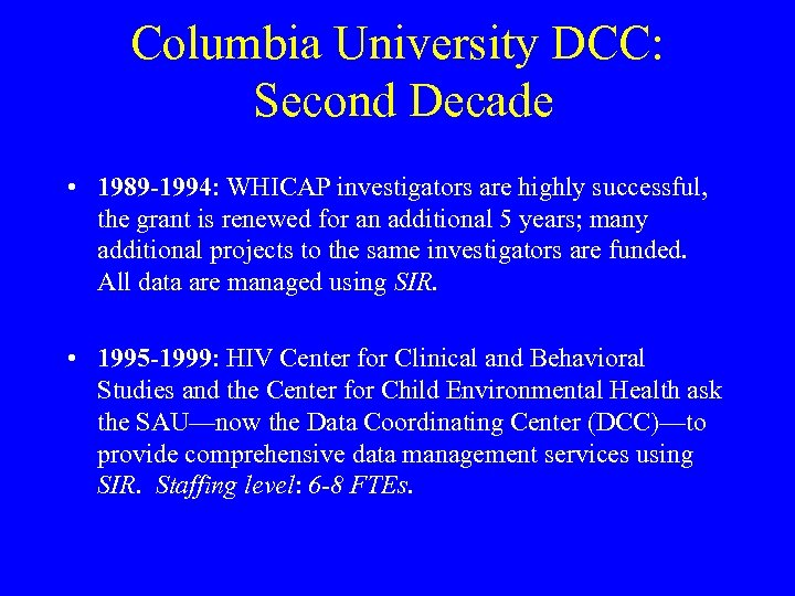 Columbia University DCC: Second Decade • 1989 -1994: WHICAP investigators are highly successful, the