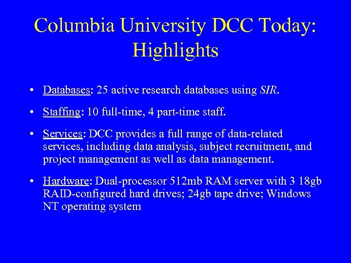 Columbia University DCC Today: Highlights • Databases: 25 active research databases using SIR. •