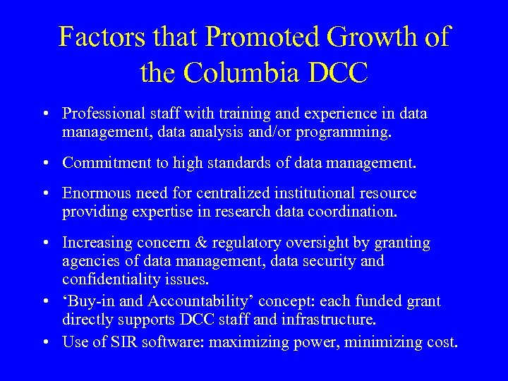 Factors that Promoted Growth of the Columbia DCC • Professional staff with training and