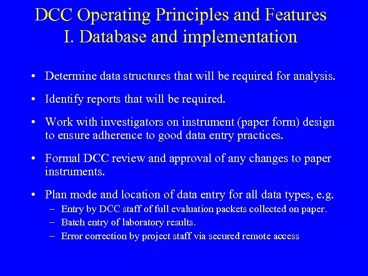 DCC Operating Principles and Features I. Database and implementation • Determine data structures that