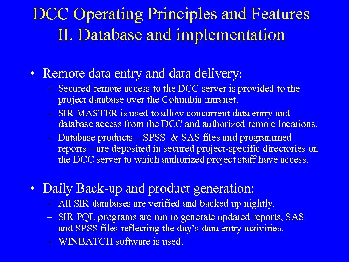 DCC Operating Principles and Features II. Database and implementation • Remote data entry and