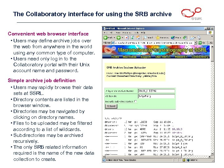 The Collaboratory interface for using the SRB archive Convenient web browser interface • Users