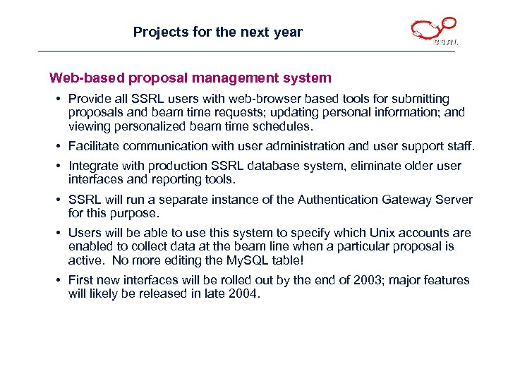 Projects for the next year Web-based proposal management system • Provide all SSRL users