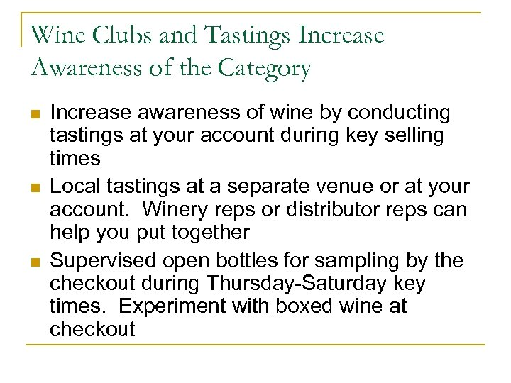 Wine Clubs and Tastings Increase Awareness of the Category n n n Increase awareness