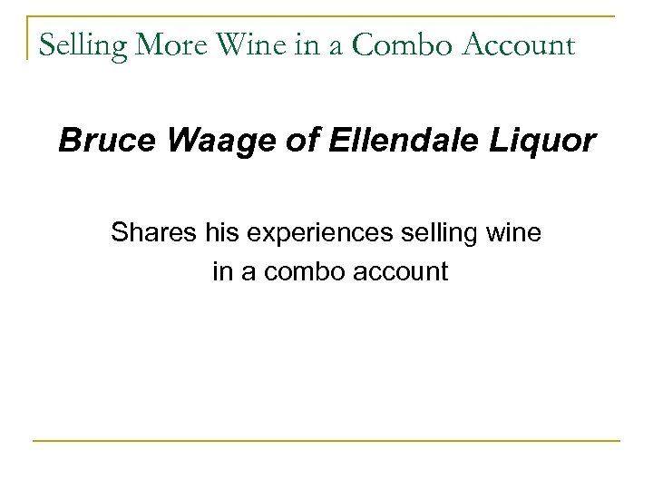 Selling More Wine in a Combo Account Bruce Waage of Ellendale Liquor Shares his