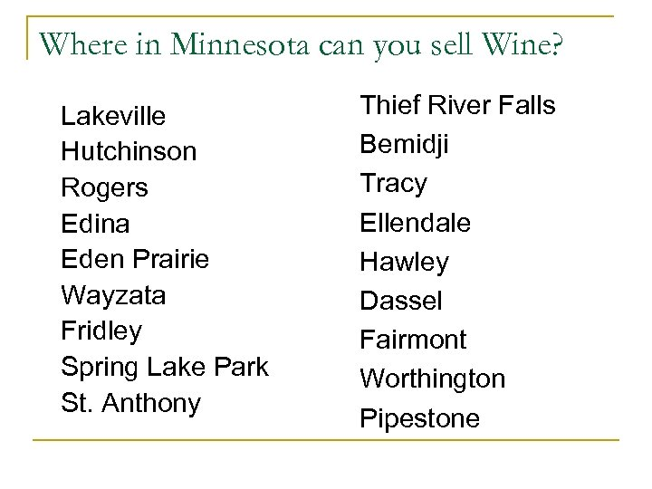 Where in Minnesota can you sell Wine? Lakeville Hutchinson Rogers Edina Eden Prairie Wayzata