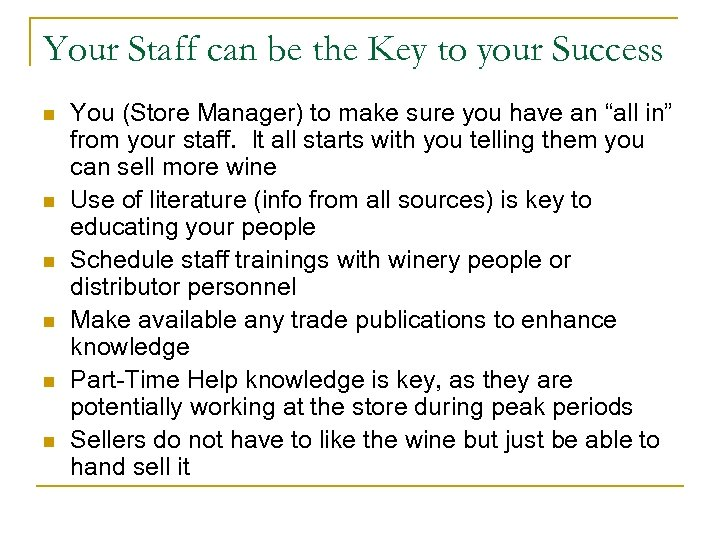 Your Staff can be the Key to your Success n n n You (Store