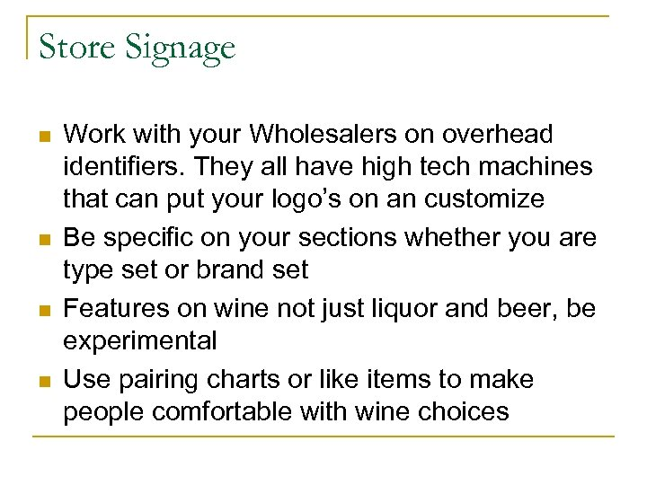 Store Signage n n Work with your Wholesalers on overhead identifiers. They all have