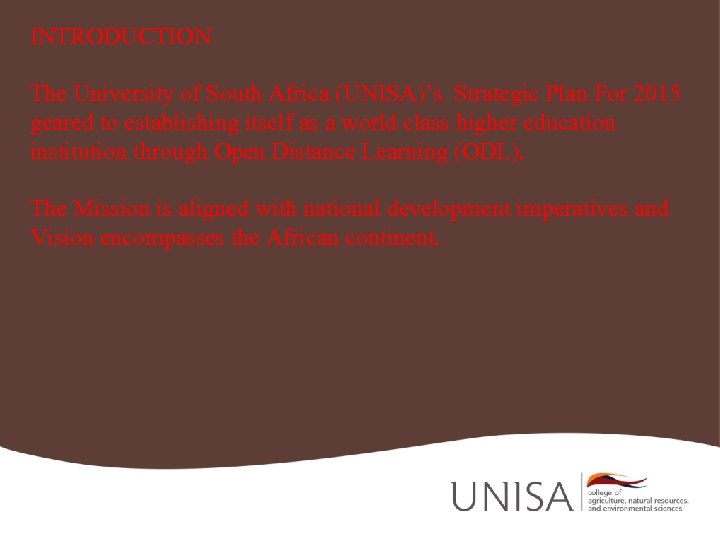 INTRODUCTION The University of South Africa (UNISA)'s Strategic Plan For 2015 geared to establishing