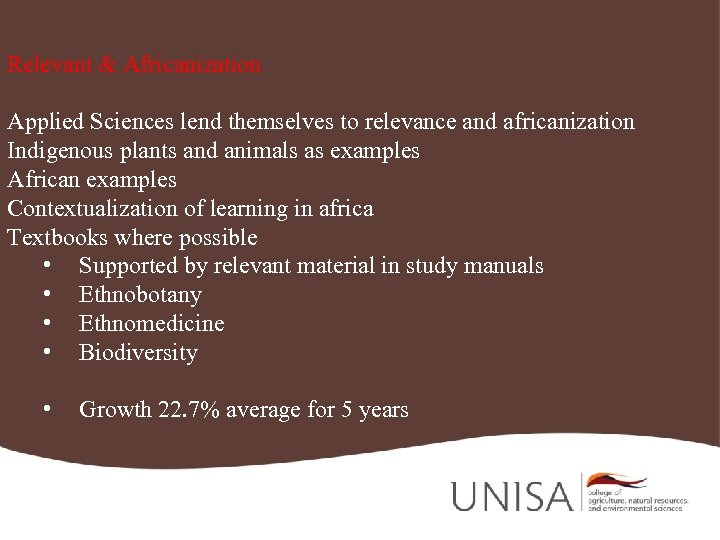 Relevant & Africanization Applied Sciences lend themselves to relevance and africanization Indigenous plants and