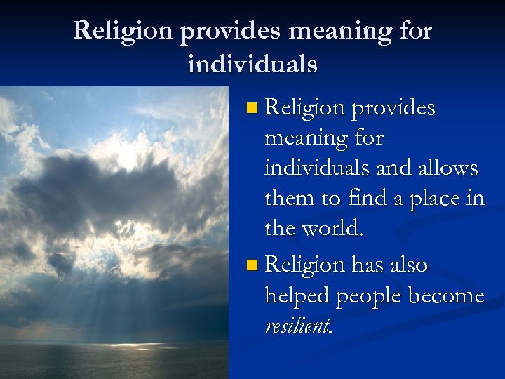 Religion provides meaning for individuals n Religion provides meaning for individuals and allows them