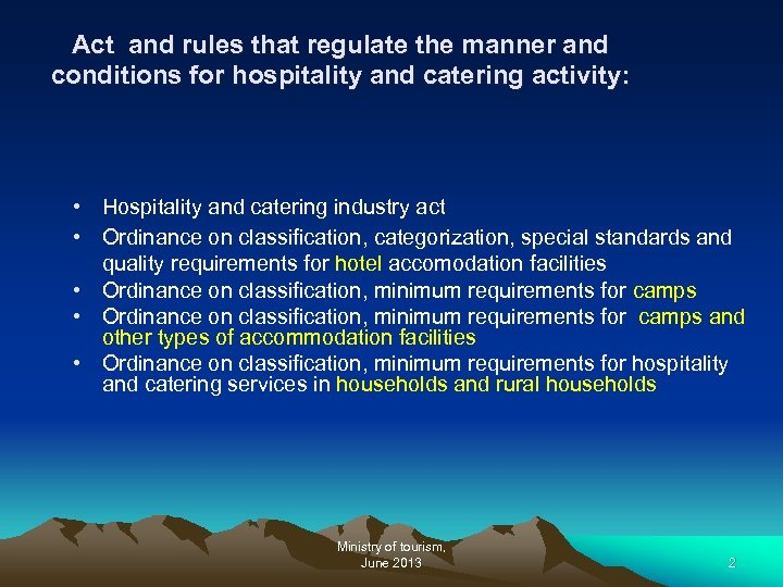 Act and rules that regulate the manner and conditions for hospitality and catering activity: