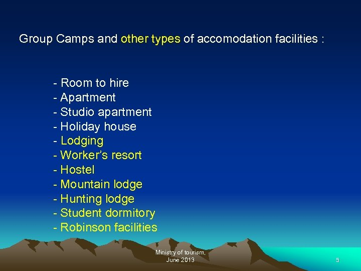 Group Camps and other types of accomodation facilities : - Room to hire -