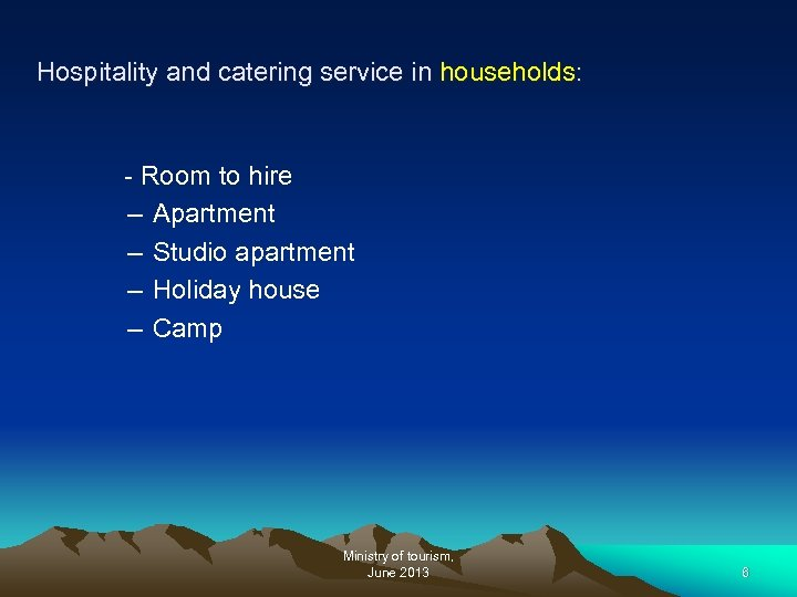 Hospitality and catering service in households: - Room to hire – Apartment – Studio