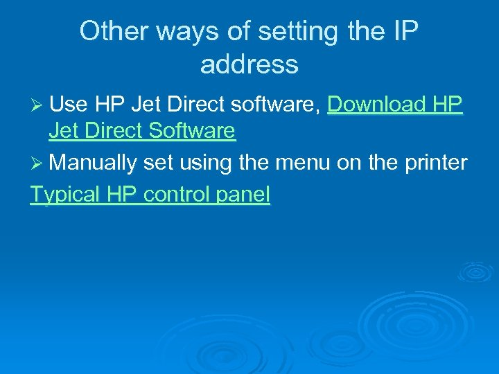 Other ways of setting the IP address Ø Use HP Jet Direct software, Download