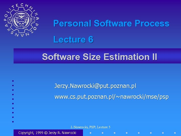 Personal Software Process Lecture 6 Software Size Estimation II Jerzy. Nawrocki@put. poznan. pl www.