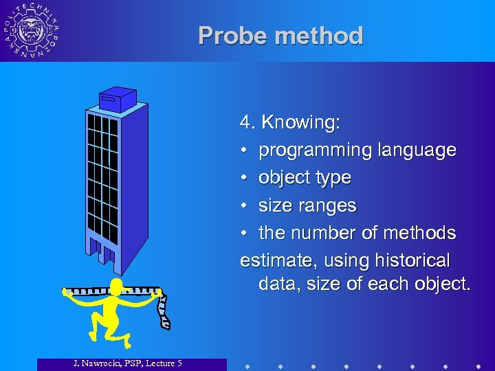 Probe method 4. Knowing: • programming language • object type • size ranges •