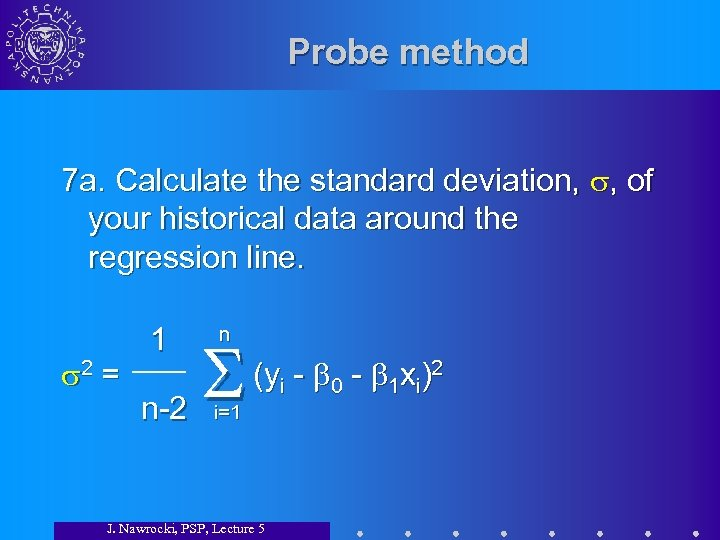 Probe method 7 a. Calculate the standard deviation, , of your historical data around