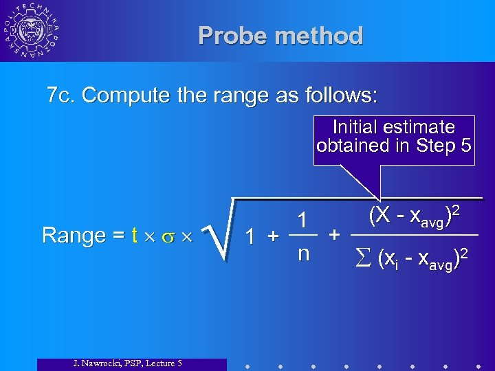 Probe method 7 c. Compute the range as follows: Initial estimate obtained in Step