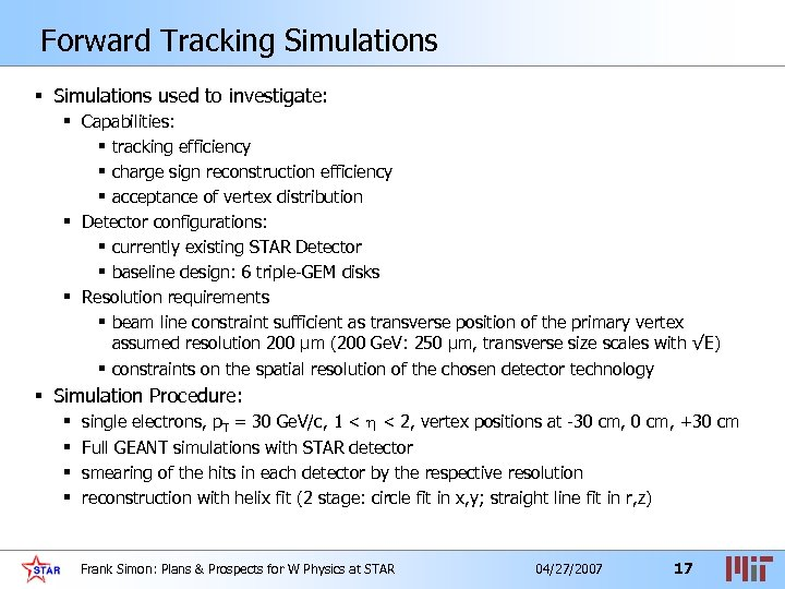 Forward Tracking Simulations § Simulations used to investigate: § Capabilities: § tracking efficiency §