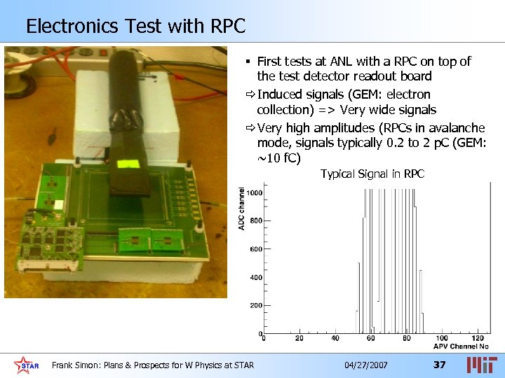 Electronics Test with RPC § First tests at ANL with a RPC on top