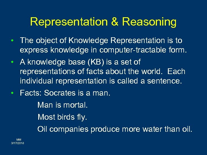 Representation & Reasoning • The object of Knowledge Representation is to express knowledge in