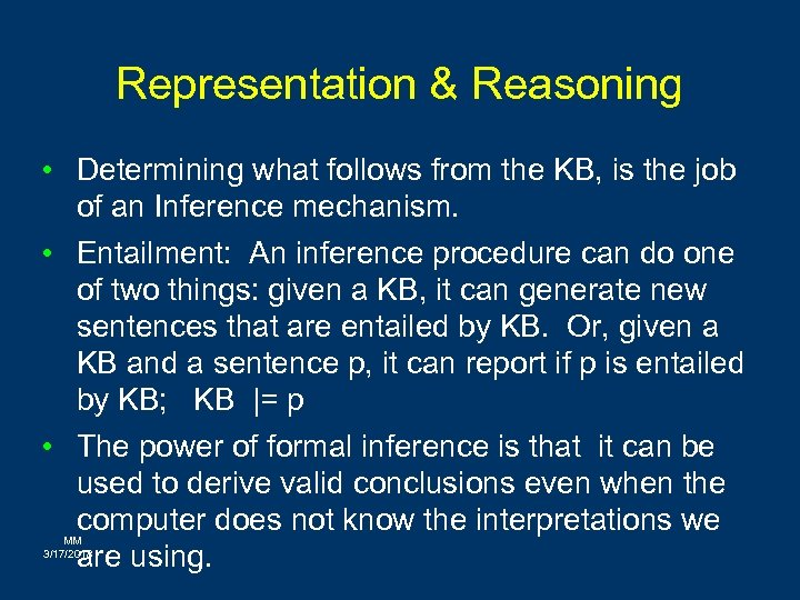 Representation & Reasoning • Determining what follows from the KB, is the job of