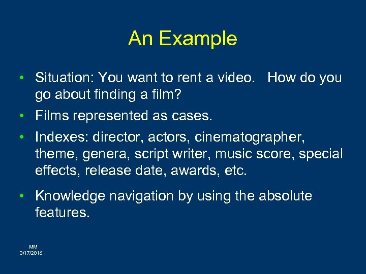 An Example • Situation: You want to rent a video. How do you go