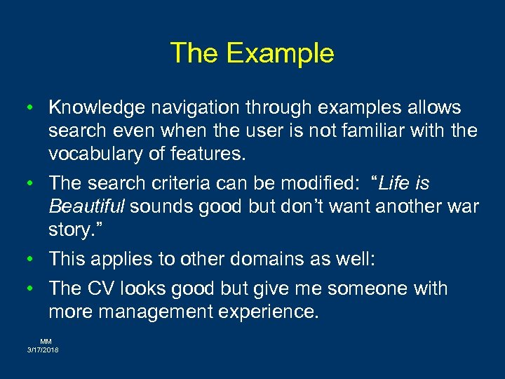 The Example • Knowledge navigation through examples allows search even when the user is