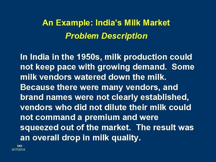 An Example: India's Milk Market Problem Description In India in the 1950 s, milk
