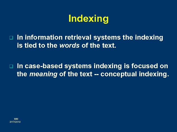 Indexing q In information retrieval systems the indexing is tied to the words of