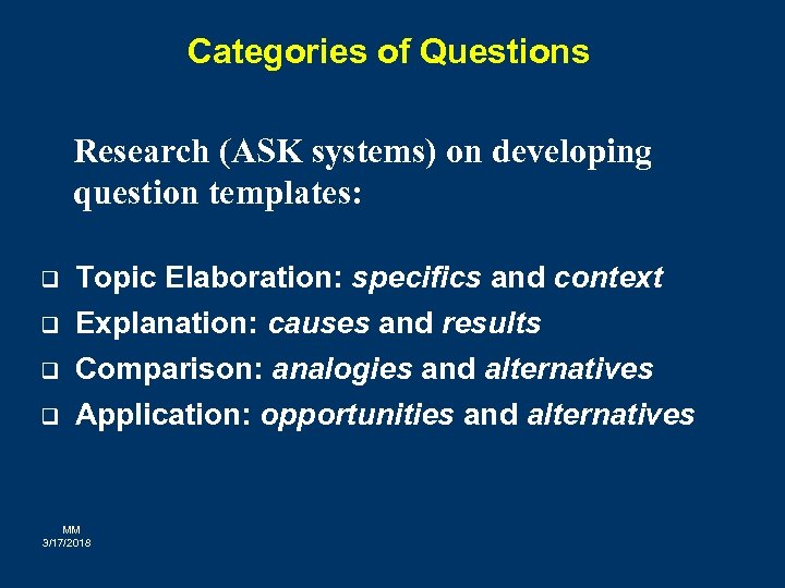 Categories of Questions Research (ASK systems) on developing question templates: q Topic Elaboration: specifics