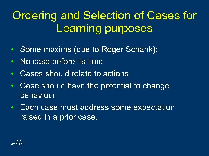 Ordering and Selection of Cases for Learning purposes • • Some maxims (due to