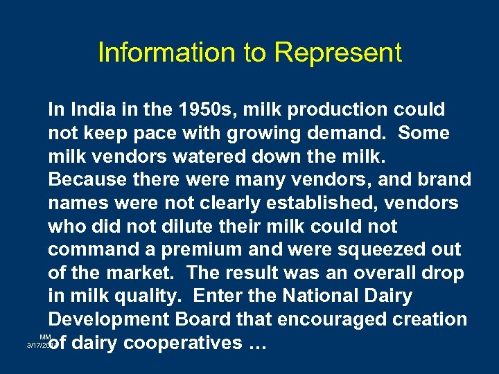Information to Represent In India in the 1950 s, milk production could not keep