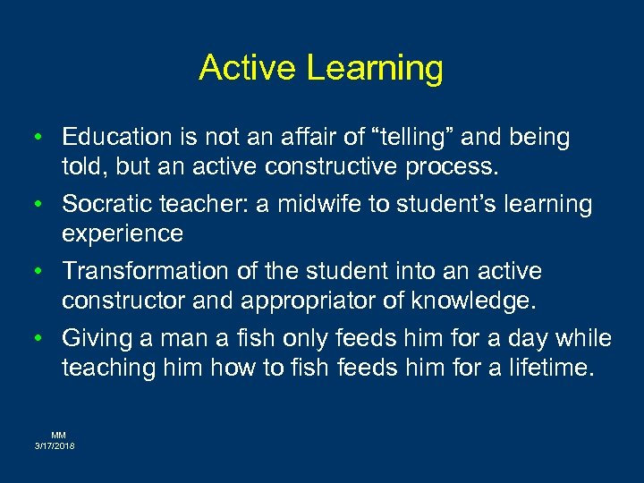 """Active Learning • Education is not an affair of """"telling"""" and being told, but"""