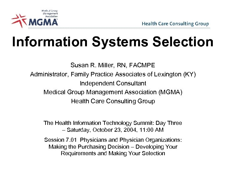 Information Systems Selection Susan R. Miller, RN, FACMPE Administrator, Family Practice Associates of Lexington