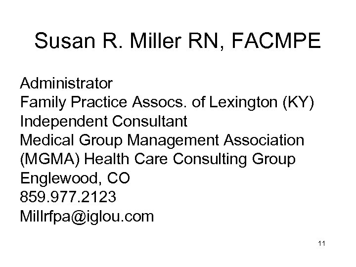 Susan R. Miller RN, FACMPE Administrator Family Practice Assocs. of Lexington (KY) Independent Consultant