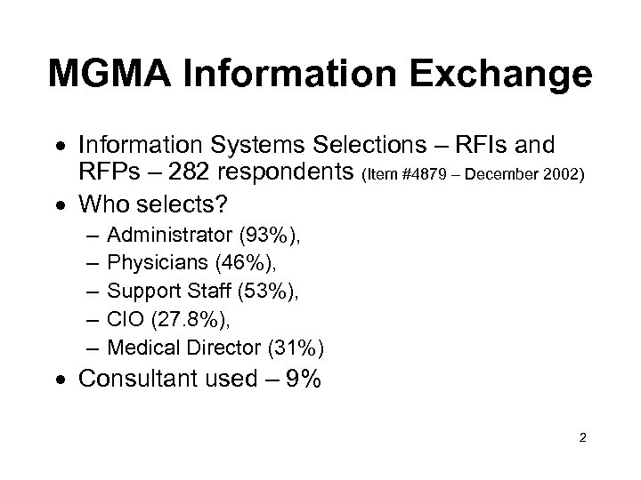 MGMA Information Exchange · Information Systems Selections – RFIs and RFPs – 282 respondents