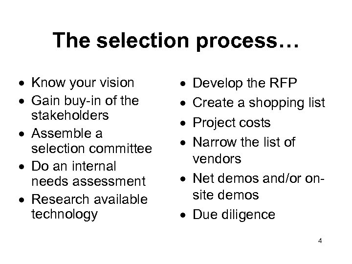 The selection process… · Know your vision · Gain buy-in of the stakeholders ·