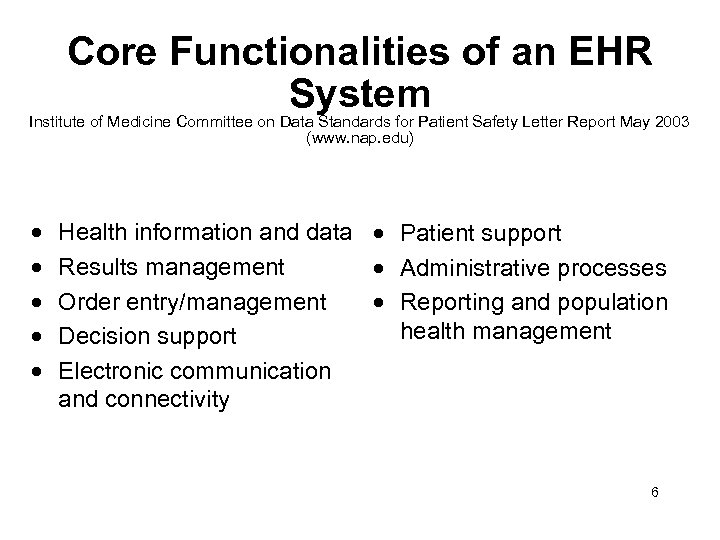 Core Functionalities of an EHR System Institute of Medicine Committee on Data Standards for