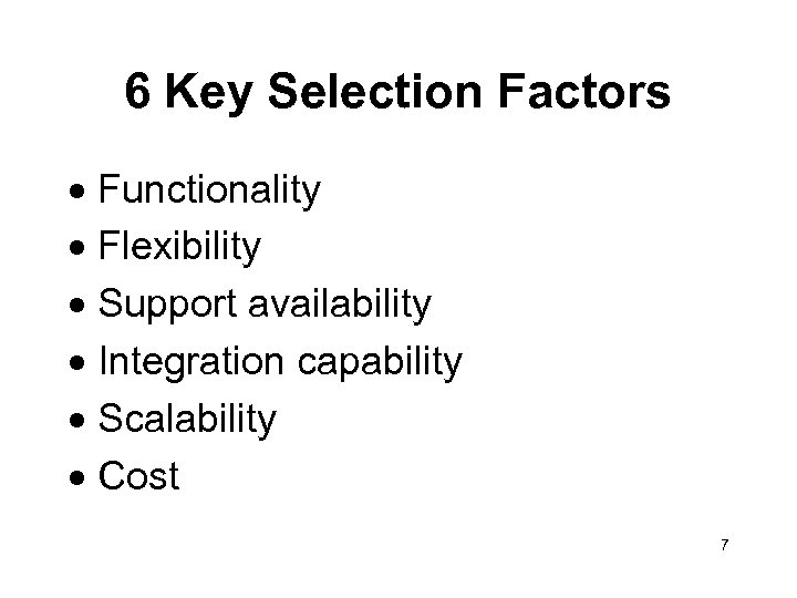6 Key Selection Factors · Functionality · Flexibility · Support availability · Integration capability